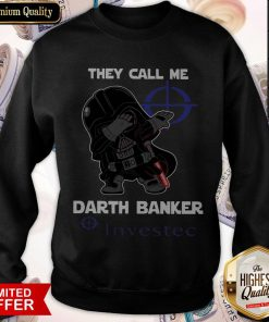 Star War Darth Vader They Call Me Darth Banker Investec weatshirt