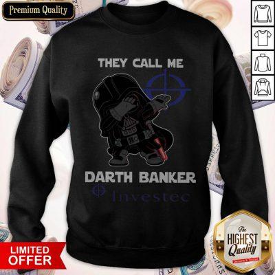 Star War Darth Vader They Call Me Darth Banker Investec weatshirt