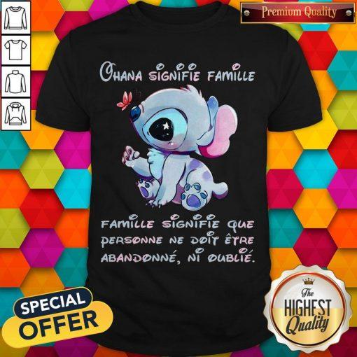 Stitch Ohana Signifie Famille Famille Signifie Que Personne Ne Doit Etre Abandonne Ni Oublie Shirt