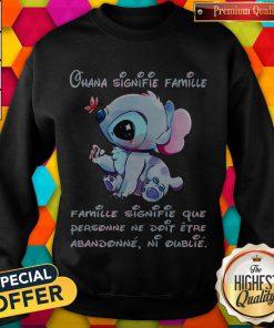 Stitch Ohana Signifie Famille Famille Signifie Que Personne Ne Doit Etre Abandonne Ni Oublie weatshirt