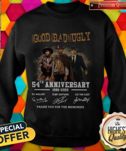 The Good The Bad And The Ugly 54th Anniversary 1966 2020 Thank You For The Memories Signatures weatshirt