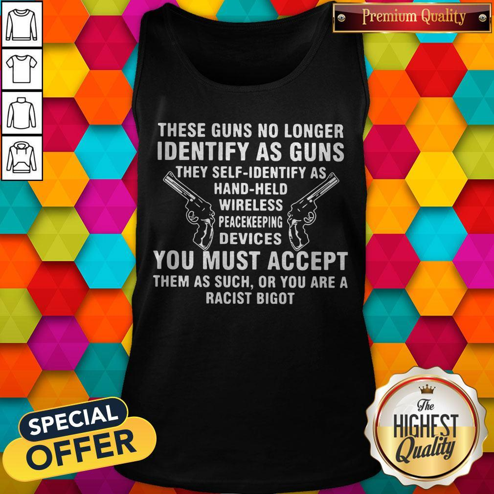 These Guns No Longer Identify As Guns Funny Tank Top