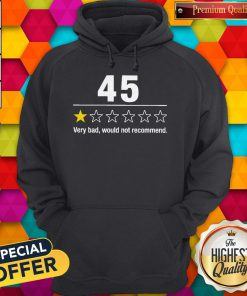 Top 45 Very Bad Would Not Recommend Hoodie