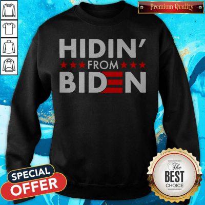 Top Hidin' From Biden 2020 Vote weatshirt
