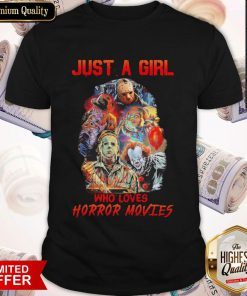 Top Just A Girl Who Loves Horror Movies Shirt