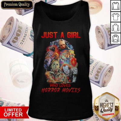 Top Just A Girl Who Loves Horror Movies Tank Top