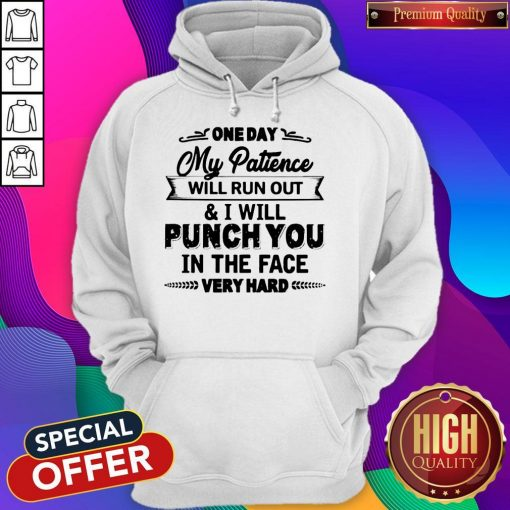 Top One Day My Patience Will Run Out Hoodie