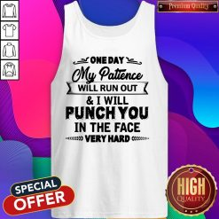 Top One Day My Patience Will Run Out Tank Top