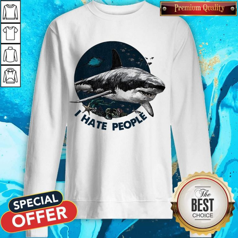 Top Shark I Hate People weatshirt