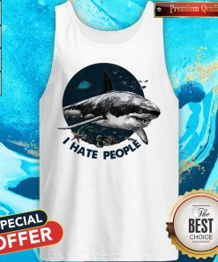 Top Shark I Hate People Tank Top