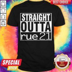 Top Straight Outta Rue 21 Shirt