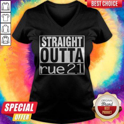 Top Straight Outta Rue 21 V- neck