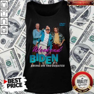 Top Weekend At Biden Bring On The Debates Tank Top