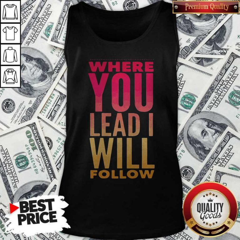 Top Where You Lead Me Will Tank Top