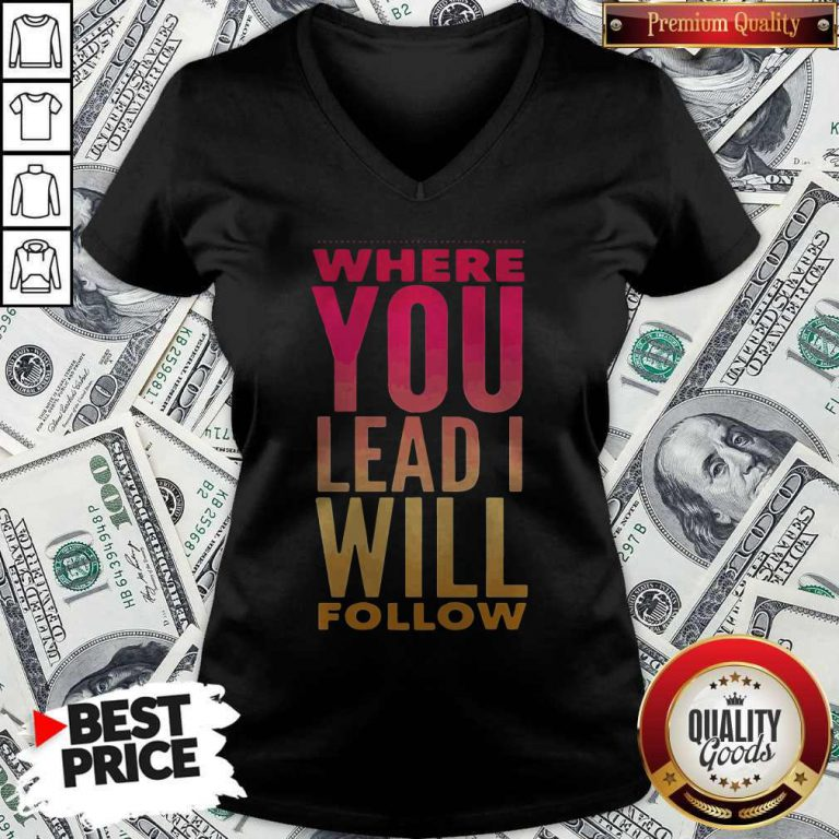 Top Where You Lead Me Will V- neck