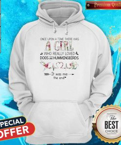 Was A Girl Who Really Loved Dogs And Hummingbirds Hoodiea
