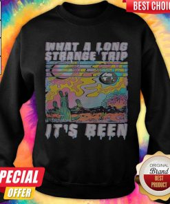 What A Long Strange Trip Its Been Vintage weatshirt