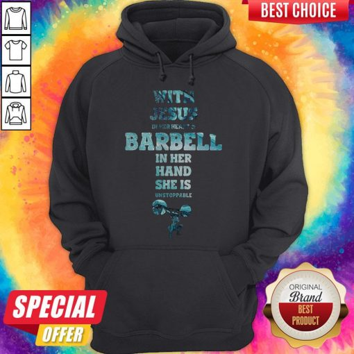 With Jesus In Her Heart And Barbell In Her Hand She Is Unstoppable Weightlifting Hoodie