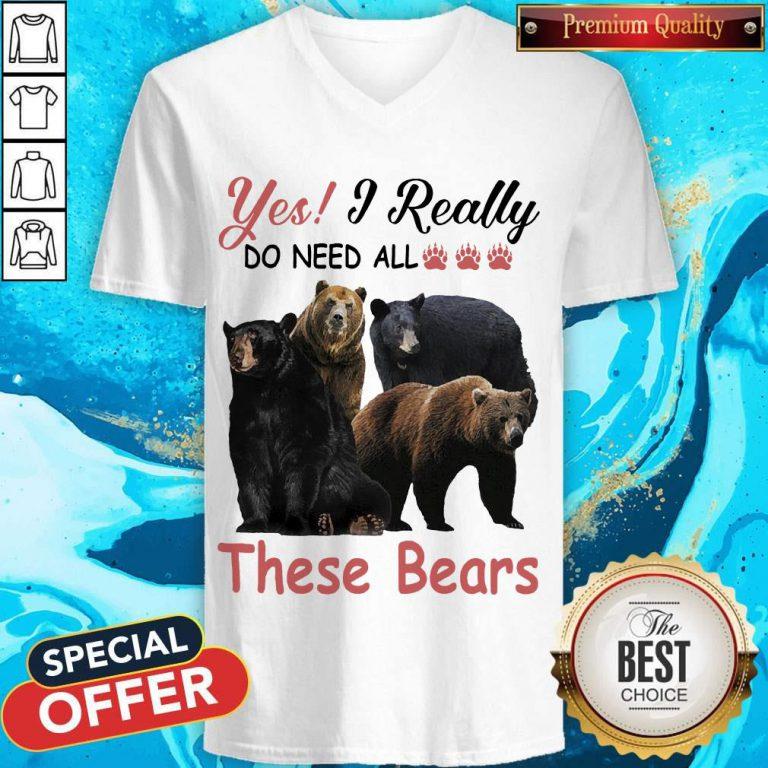 Yes I Really Do Need All These Bears V- neck