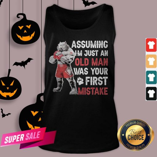 Assuming I'm Just An Old Man Was Your Mistake Tank Top