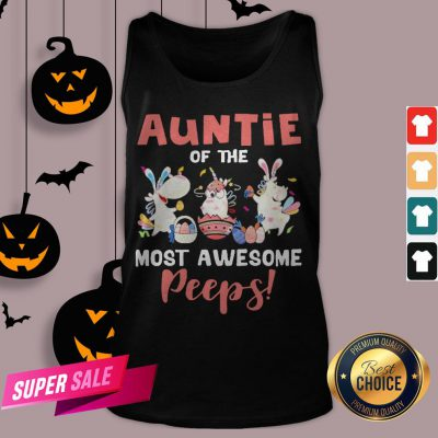 Auntie Of The Most Awesome Peeps Tank Top