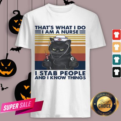 Black Cat That's What I Do I Am A Nurse I Stab People And I Know Things Vintage Retro Shirt
