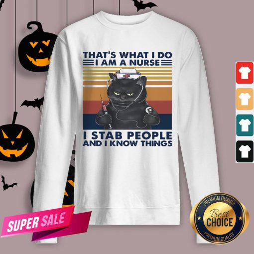 Black Cat That's What I Do I Am A Nurse I Stab People And I Know Things Vintage Retro Sweatshirt