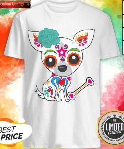 Cute Sugar Skull Chihuahua Dia De Los Muertos Day Of Dead Shirt