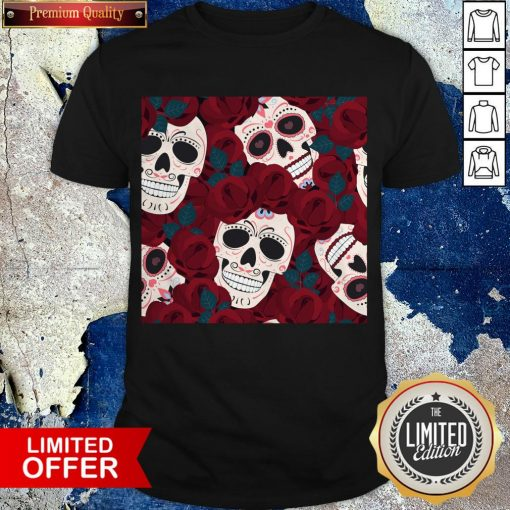 Day Of The Dead Sugar Skulls Roses Dia De Los Muertos Halloween Shirt