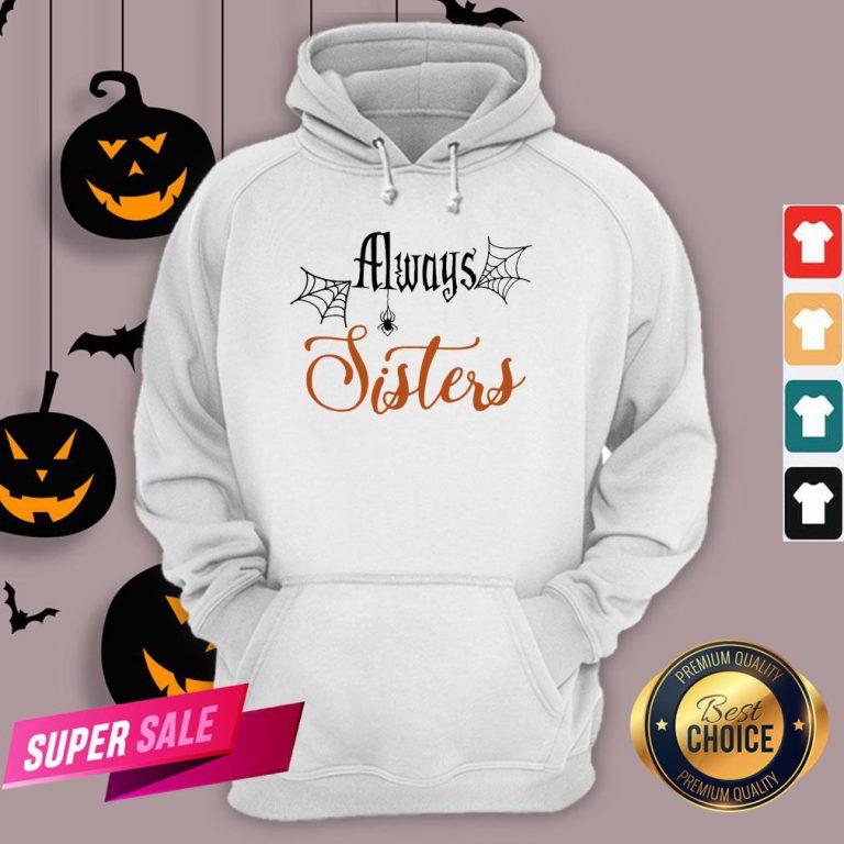 Funny Always Sisters Halloween Hoodie
