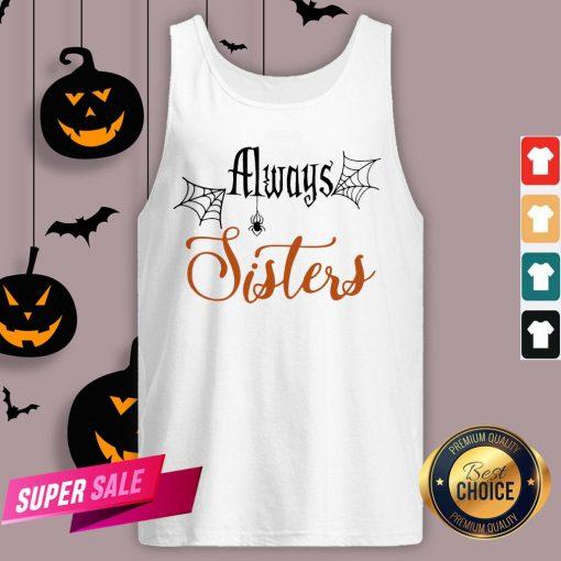 Funny Always Sisters Halloween Tank Top