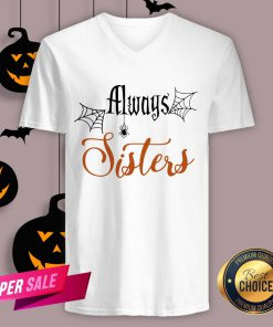 Funny Always Sisters Halloween V-Neck