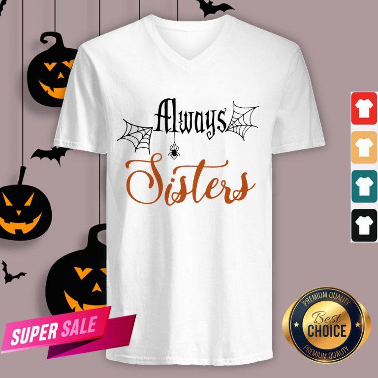 Funny Always Sisters Halloween V-Neck