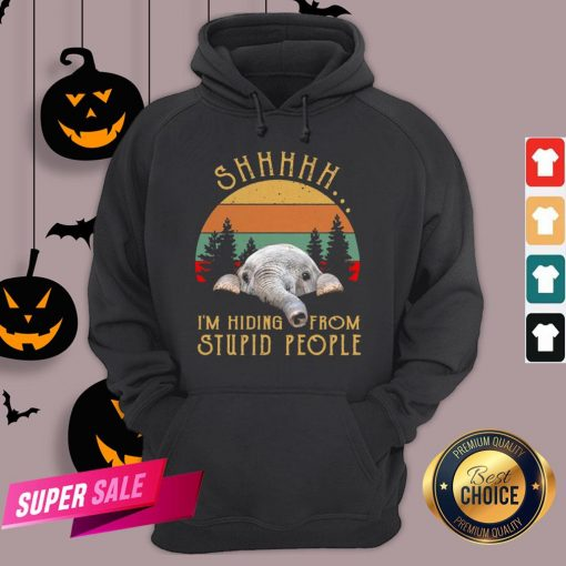 Funny Elephant Shhh I'm Hiding From Stupid People Vintage Hoodie