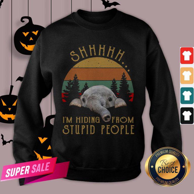 Funny Elephant Shhh I'm Hiding From Stupid People Vintage Sweatshirt