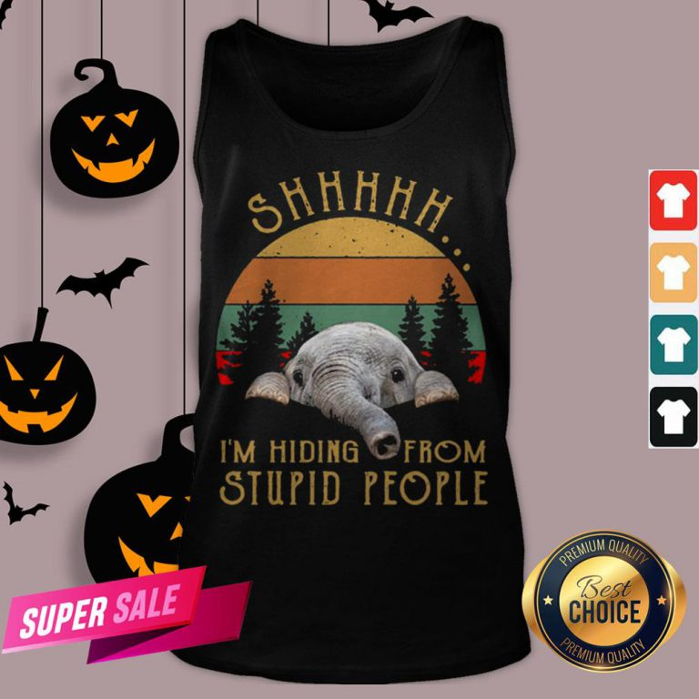 Funny Elephant Shhh I'm Hiding From Stupid People Vintage Tank Top