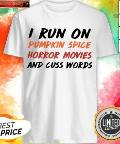 I Run On Pumpkin Spice Horror Movies Cuss Words Classic T-Shirt