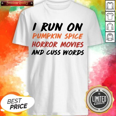 I Run On Pumpkin Spice Horror Movies Cuss Words Classic T-Shirt