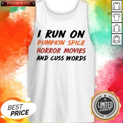 I Run On Pumpkin Spice Horror Movies Cuss Words Classic Tank Top