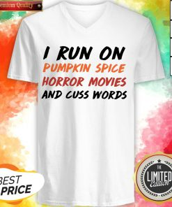 I Run On Pumpkin Spice Horror Movies Cuss Words Classic V-neck