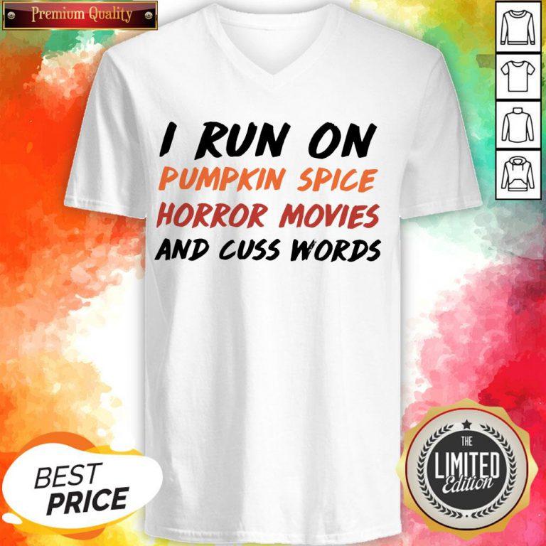 I Run On Pumpkin Spice Horror Movies Cuss Words Classic V-neck