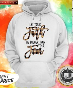 Let Your Faith Be Bigger Than Your Fear Classic T-Hoodie