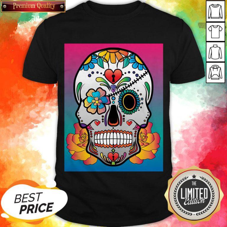 Nice Sugar Skull Flower Day Of The Dead Muertos Shirt