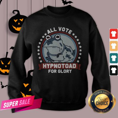Official Frog All Vote Hypnotoad For Glory 2020 Sweatshirt