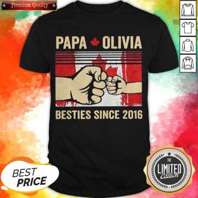 Papa Olivia Besties Since 2016 Shirt