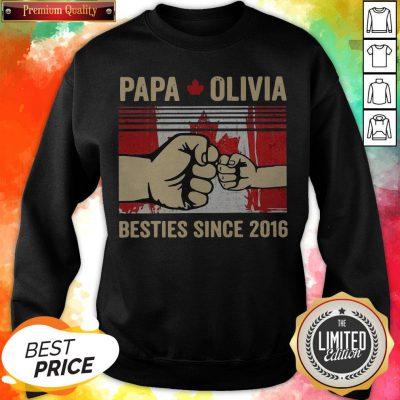 Papa Olivia Besties Since 2016 Sweatshirt