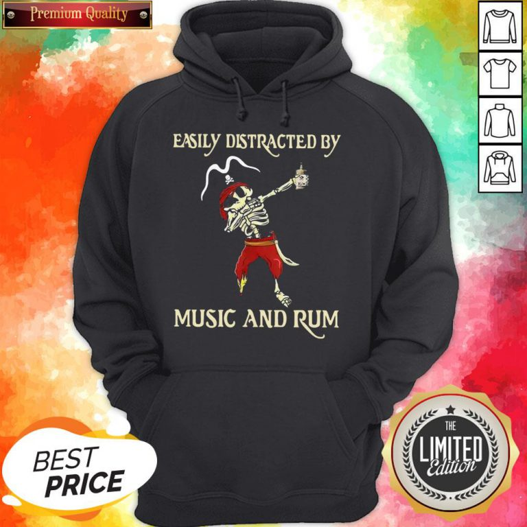 Pirate Skeleton Easily Distracted By Music And Rum Hoodie