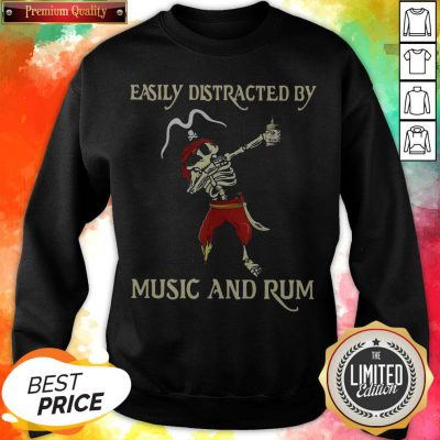 Pirate Skeleton Easily Distracted By Music And Rum Sweatshirt