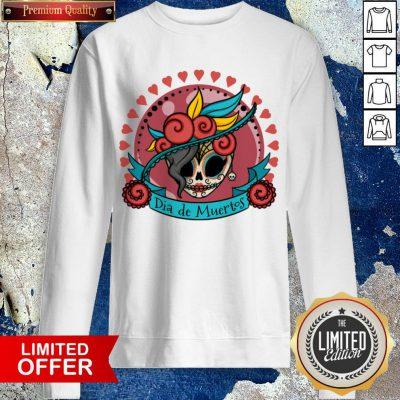 Sugar Skull Dia De Los Muertos Day Of Dead Sweatshirt