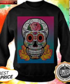 Sugar Skull Flower Color Day Of The Dead Muertos Sweatshirt